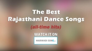 Rajasthani Dance Songs you love to dance on