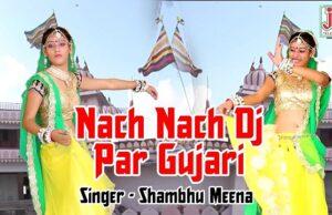 Nach Nach Dj Par Gujari Rajasthani