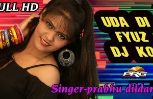 UDA DI FYUZE DJ KA ❖Singer Prabhu Singh Dildar